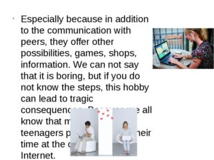 Especially because in addition to the communication with peers, they offer ot