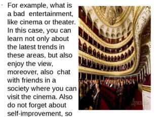 For example, what is a bad entertainment, like cinema or theater. In this cas