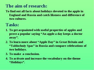 The aim of research: To find out all facts about holidays devoted to the appl