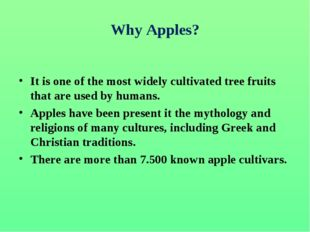 Why Apples? It is one of the most widely cultivated tree fruits that are used