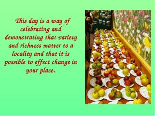 This day is a way of celebrating and demonstrating that variety and richness