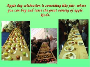 Apple day celebration is something like fair, where you can buy and taste th