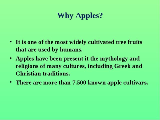 Why Apples? It is one of the most widely cultivated tree fruits that are used...