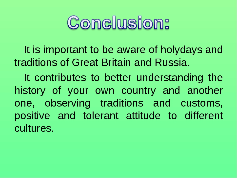 It is important to be aware of holydays and traditions of Great Britain and R...