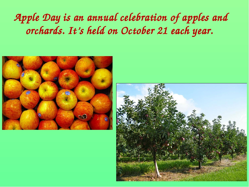 Apple Day is an annual celebration of apples and orchards. It's held on Octob...