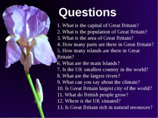 1. What is the capital of Great Britain? 2. What is the population of Great B