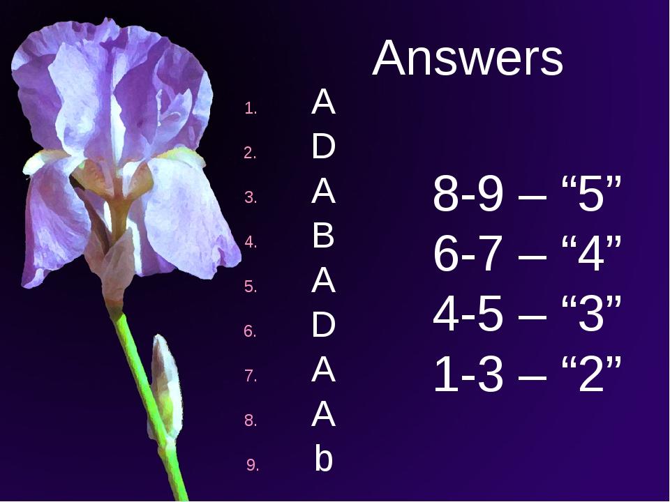 """А D A B A D A A b Answers 8-9 – """"5"""" 6-7 – """"4"""" 4-5 – """"3"""" 1-3 – """"2"""""""