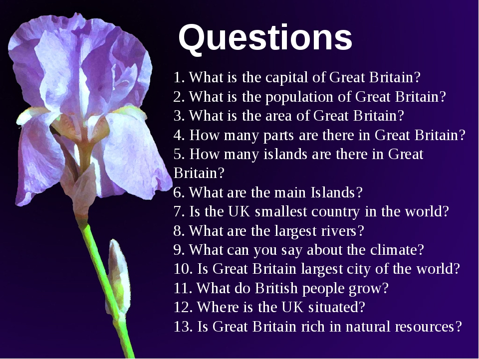 1. What is the capital of Great Britain? 2. What is the population of Great B...