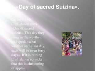 «Day of sacred Suizina». On July, 15th Englishmen mark «Day of sacred Suizin»
