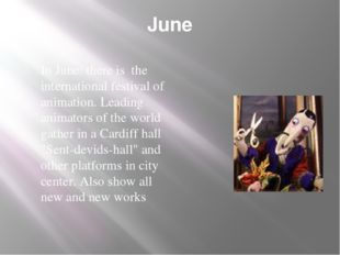June In June: there is the international festival of animation. Leading anima