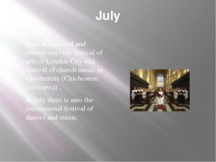 July Fans of classical and church can visit festival of arts of London City a