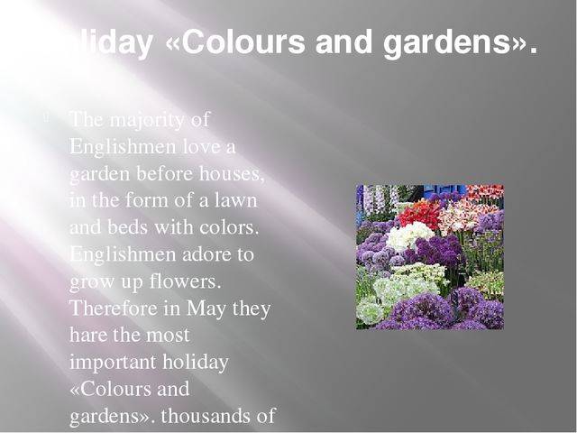 holiday «Colours and gardens». The majority of Englishmen love a garden befor...