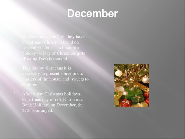 December On December, the 25th they have Christmas (Christmas), and on Decemb...