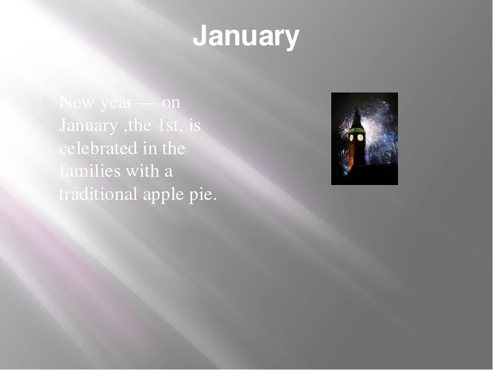 January New year — on January ,the 1st, is celebrated in the families with a...