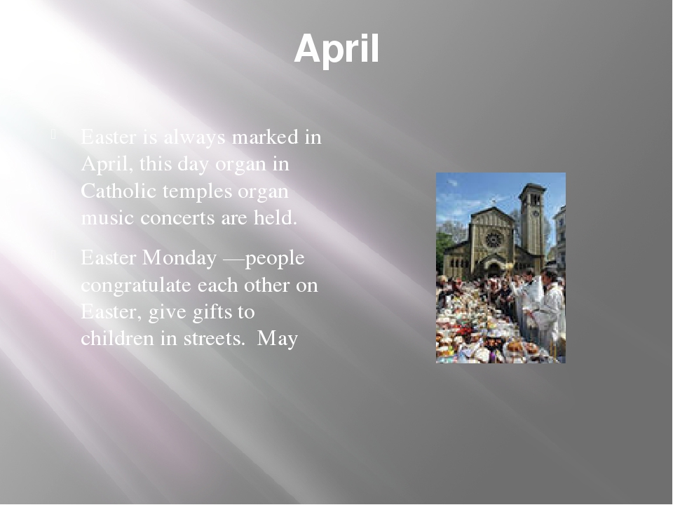 April Easter is always marked in April, this day organ in Catholic temples or...