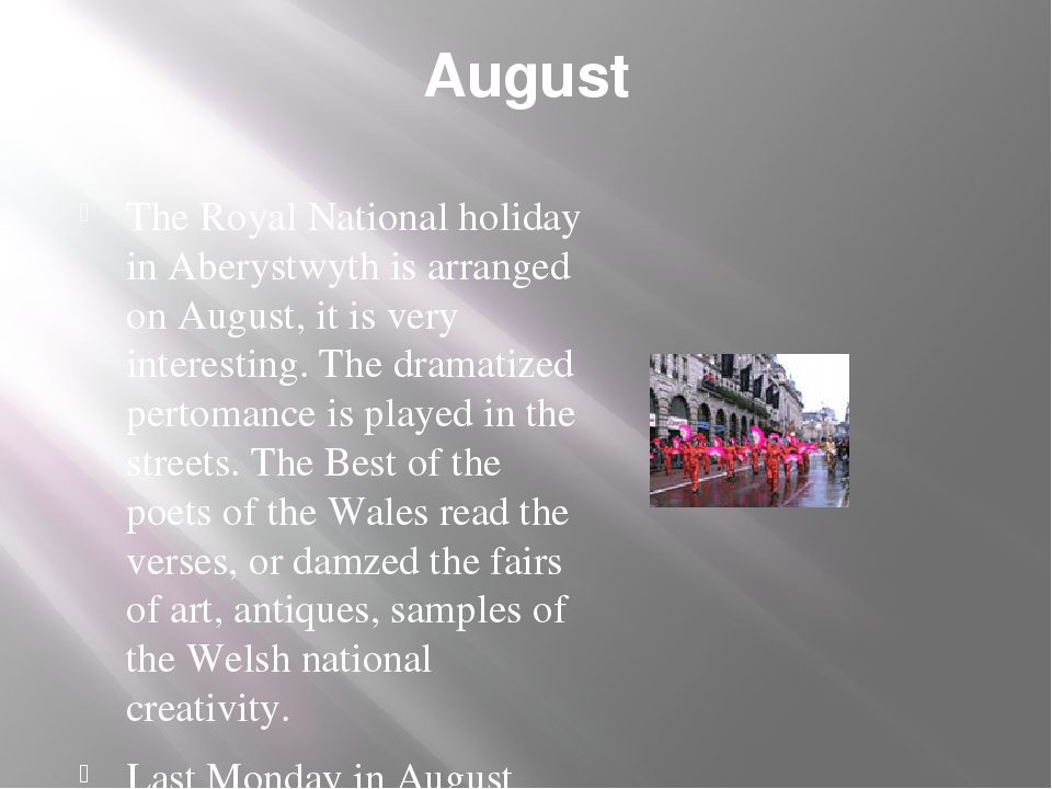 August The Royal National holiday in Aberystwyth is arranged on August, it is...
