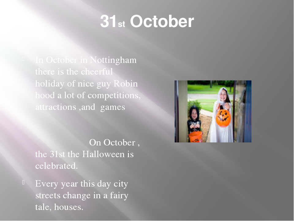 31st October In October in Nottingham there is the cheerful holiday of nice g...