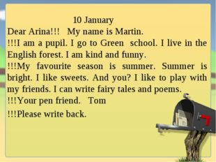 10 January Dear Arina!!! My name is Martin. !!!I am a pupil. I go to Green s