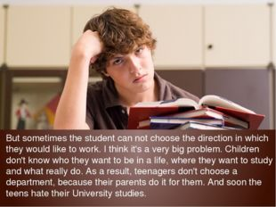 But sometimes the student can not choose the direction in which they would li