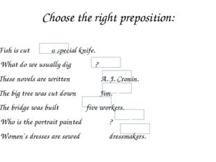 Choose the right preposition: Fish is cut a special knife. What do we usually