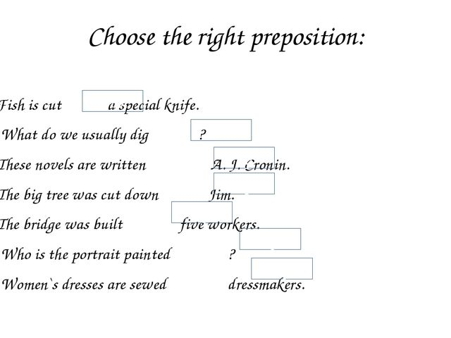 Choose the right preposition: Fish is cut a special knife. What do we usually...