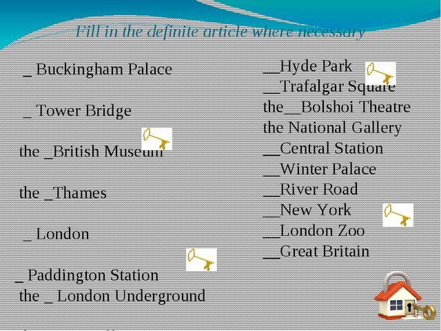 Fill in the definite article where necessary __Hyde Park __Trafalgar Square t...