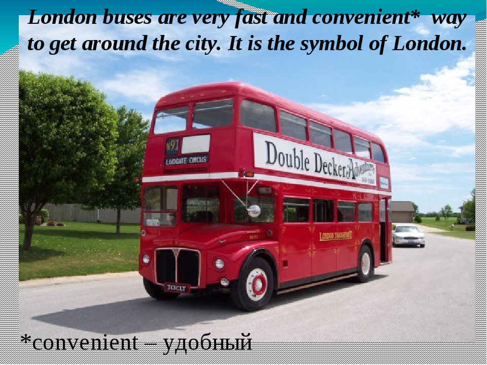 London buses are very fast and convenient* way to get around the city. It is...