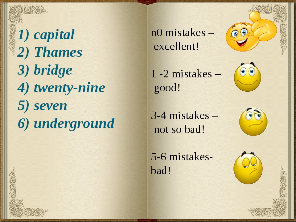 1) capital 2) Thames 3) bridge 4) twenty-nine 5) seven 6) underground n0 mist...