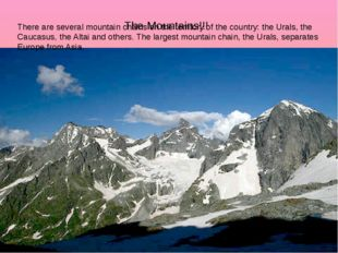 The Mountains!!! There are several mountain chains on the territory of the co