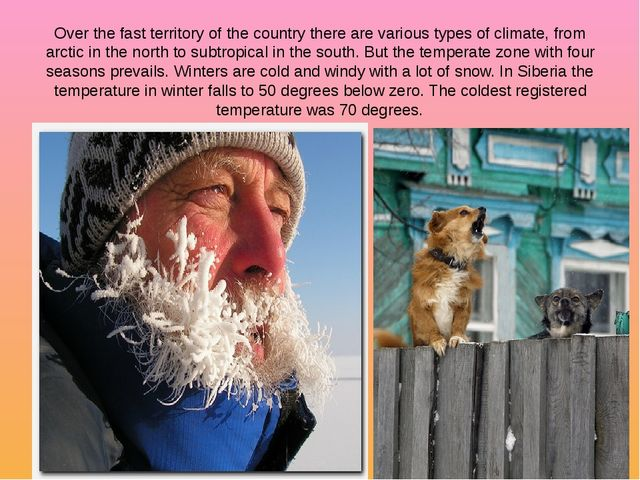 Over the fast territory of the country there are various types of climate, fr...