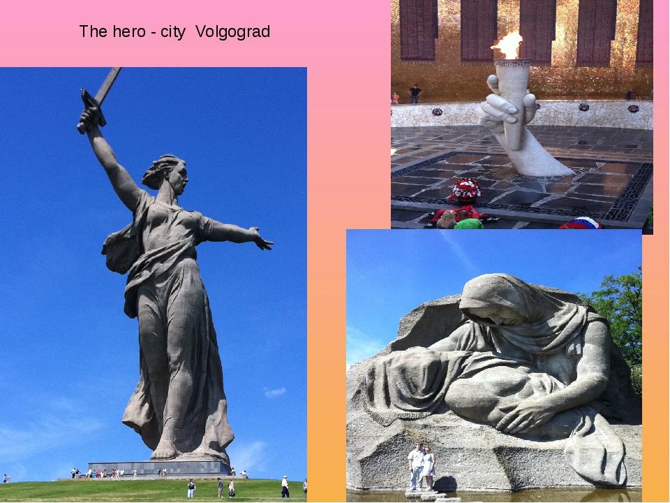 The hero - city Volgograd