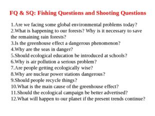 FQ & SQ: Fishing Questions and Shooting Questions 1.Are we facing some global