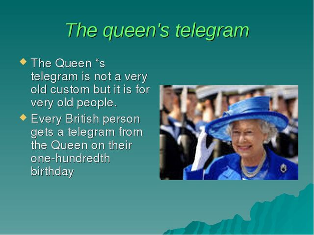 """The queen's telegram The Queen """"s telegram is not a very old custom but it is..."""