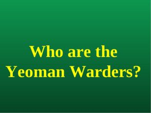 Who are the Yeoman Warders?