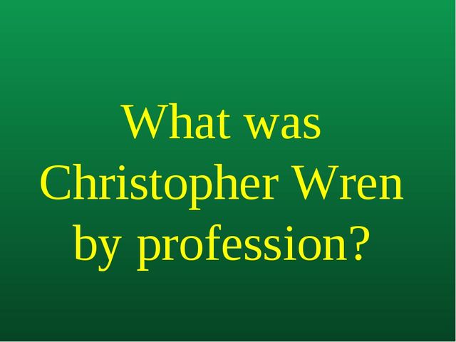 What was Christopher Wren by profession?
