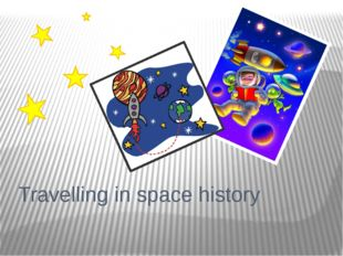 Travelling in space history