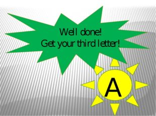 Well done! Get your third letter! A
