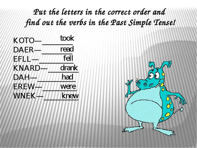Put the letters in the correct order and find out the verbs in the Past Simpl...