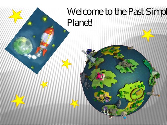 Welcome to the Past Simple Planet!