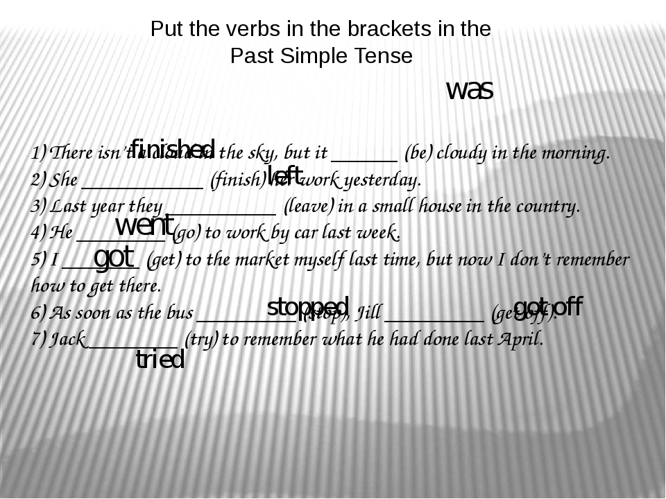 Put the verbs in the brackets in the Past Simple Tense   1) There isn't a clo...