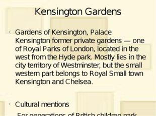 Kensington Gardens Gardens of Kensington, Palace Kensington former private ga
