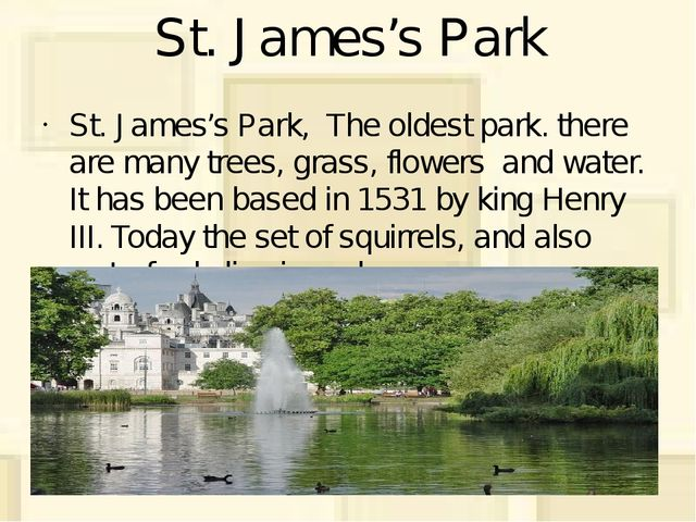 St. James's Park St. James's Park, The oldest park. there are many trees, gra...