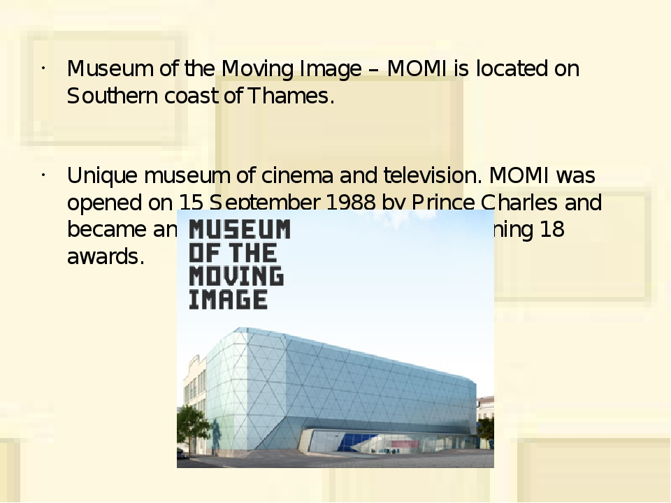 Museum of the Moving Image – MOMI is located on Southern coast of Thames. Uni...