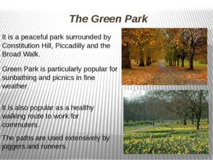 The Green Park It is a peaceful park surrounded by Constitution Hill, Piccadi