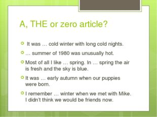 A, THE or zero article? It was … cold winter with long cold nights. … summer