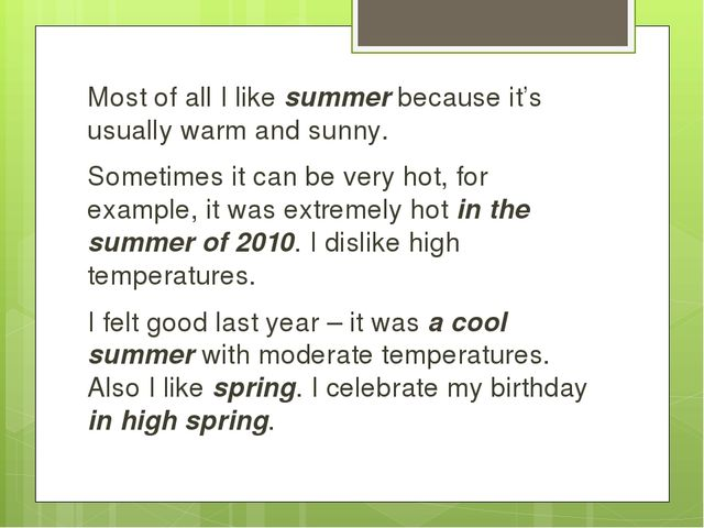 Most of all I like summer because it's usually warm and sunny. Sometimes it...