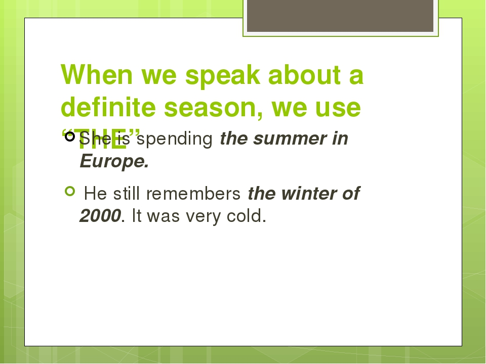 """When we speak about a definite season, we use """"THE"""" She is spending the summe..."""
