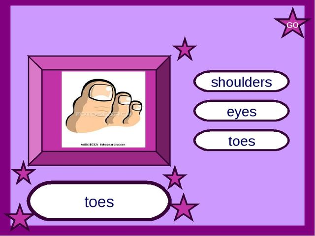 toes eyes shoulders toes GO