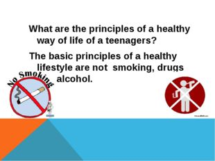 What are the principles of a healthy way of life of a teenagers? The basic pr