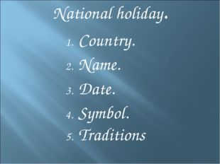 National holiday. Country. Name. Date. Symbol. Traditions